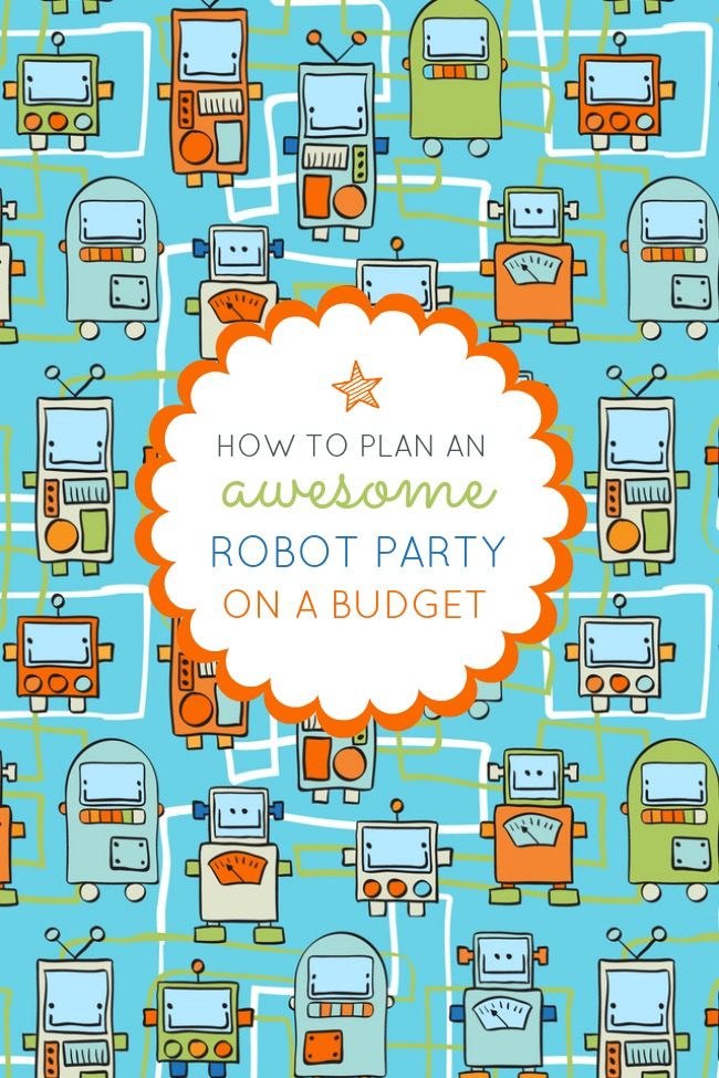 how-to-plan-robot-birthday-party-budget