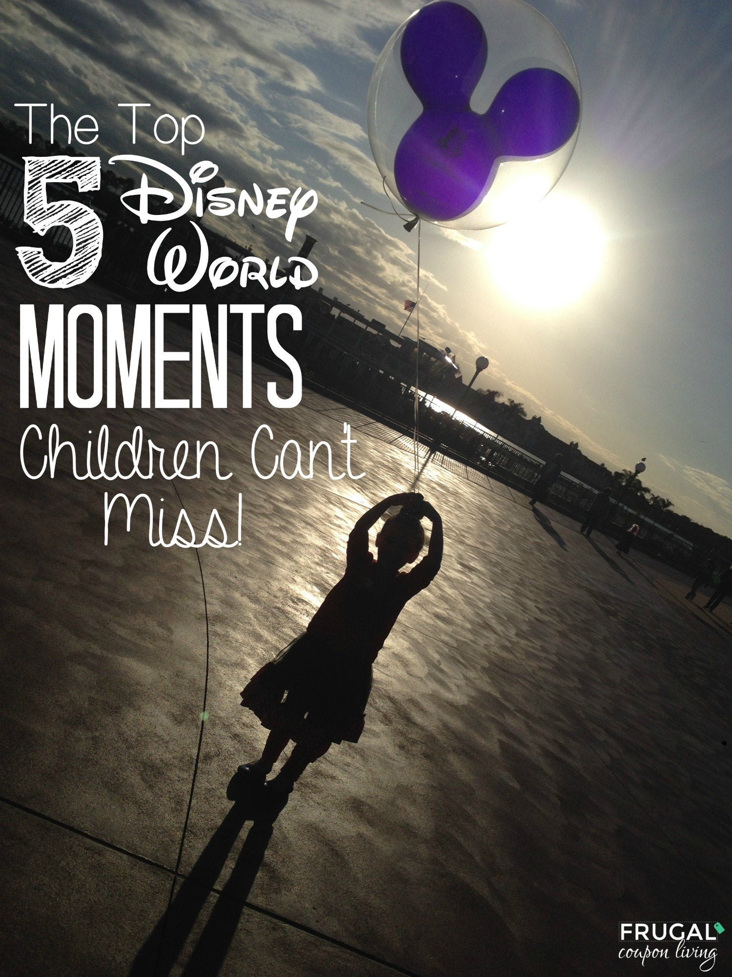 top-5-disney-world-moments-frugal-coupon-living