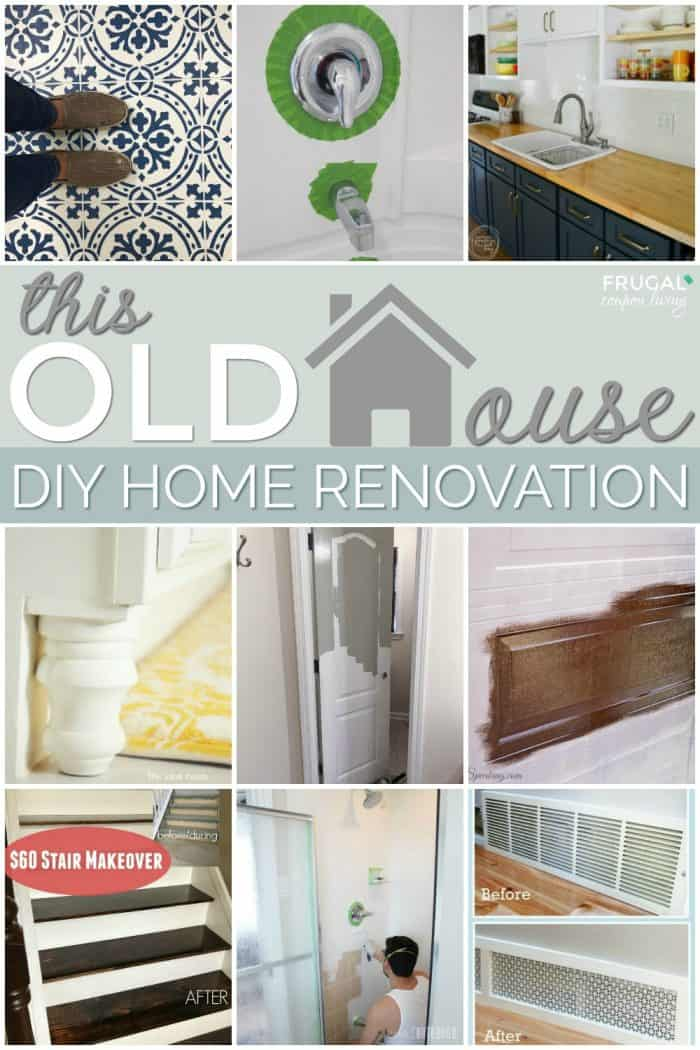 DIY Old Home Renovation Ideas