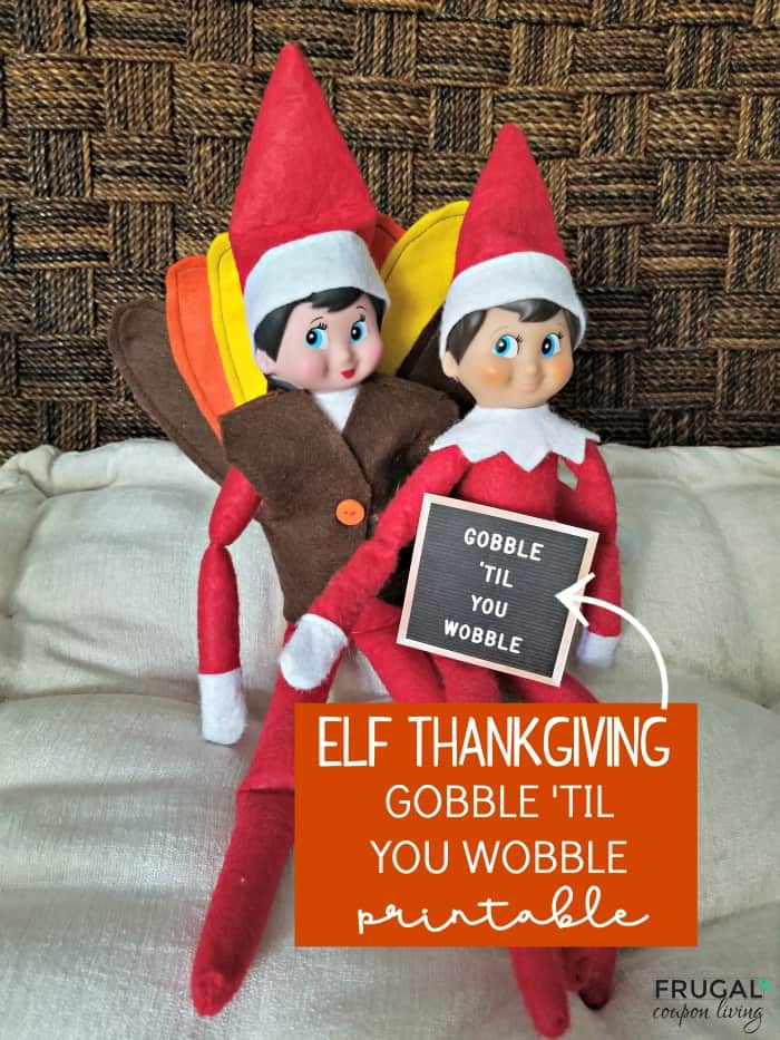 Elf on the Shelf Thanksgiving Quote Gobble 'Til You Wobble Letter Board Printable