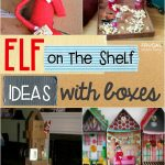 Elf on the Shelf Ideas with Boxes