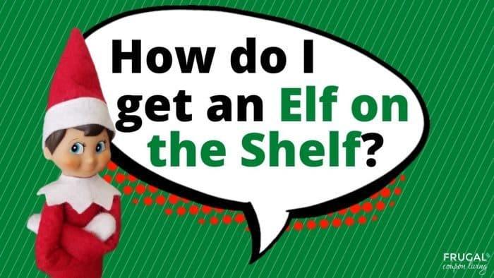 Elf Questions - How do I get an Elf on the Shelf?