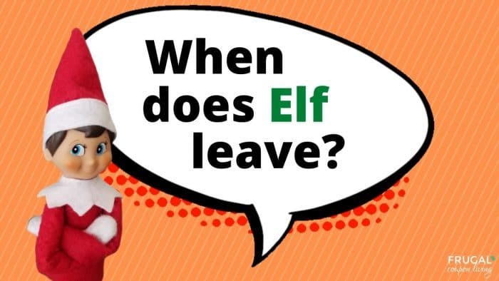 Elf Questions - When does Elf on the Shelf leave?