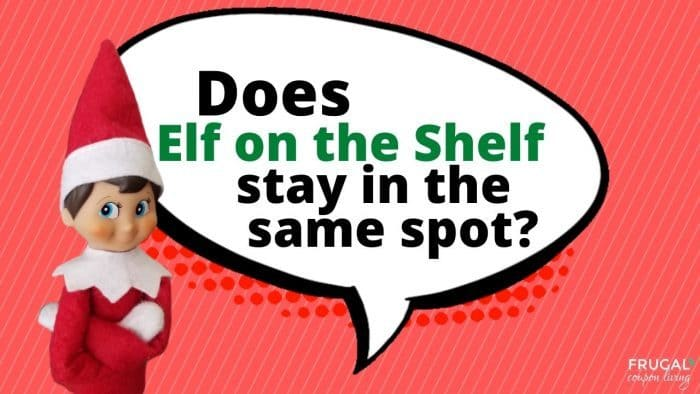 Does Elf on the Shelf Stay int he Same Spot