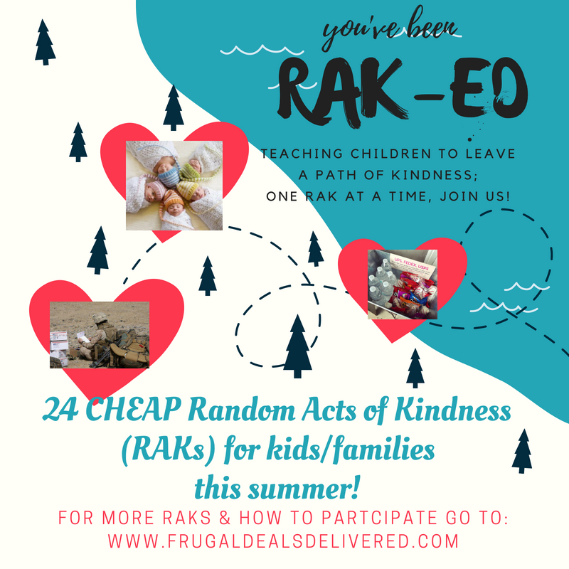 24 CHEAP Random Acts of Kindness (RAKs) for kids/families this summer!