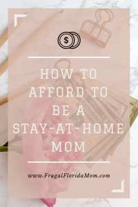 How To Afford To Be A Stay-At-Home Mom