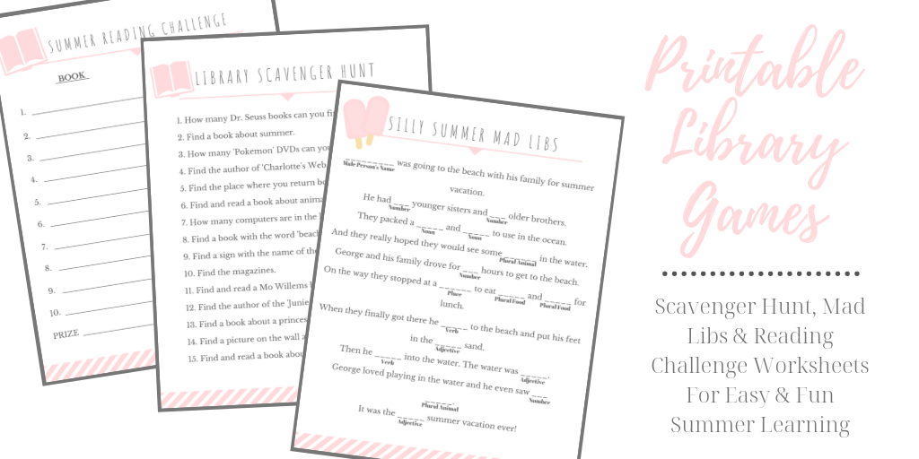 Printable Library Games - Scavenger Hunt, Mad Libs and Reading Challenge Worksheets For Easy & Fun Summer Learning