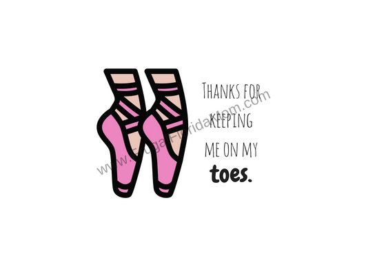 "Dance teacher gift tag that reads ""Thanks for keeping me on my toes"" - Tutu-riffic Gifts For Dancers & Dance Teachers With Printable Gift Tags"