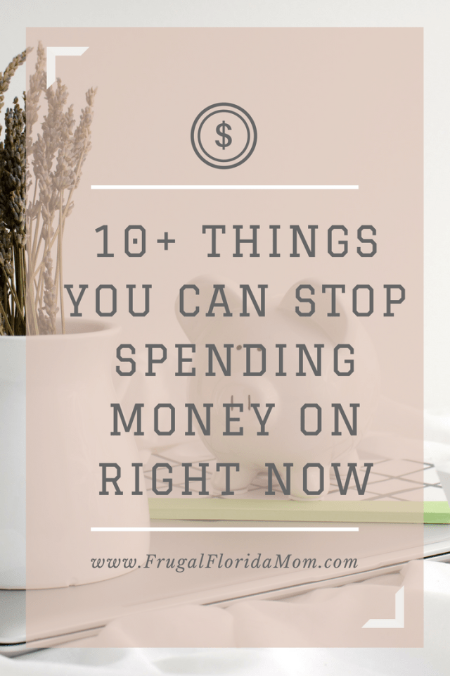 10+ Things You Can Stop Spending Money On Right Now