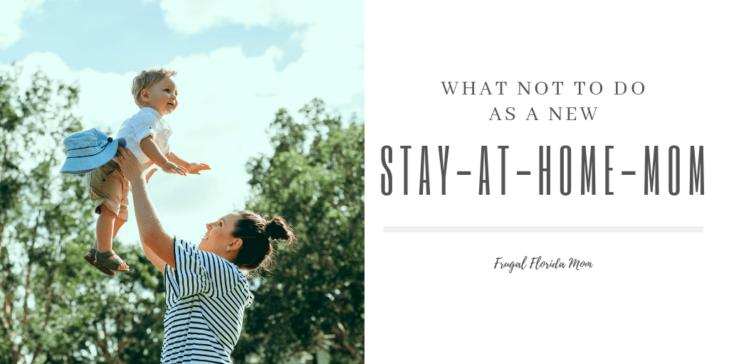 What Not To Do As A New Stay-At-Home-Mom