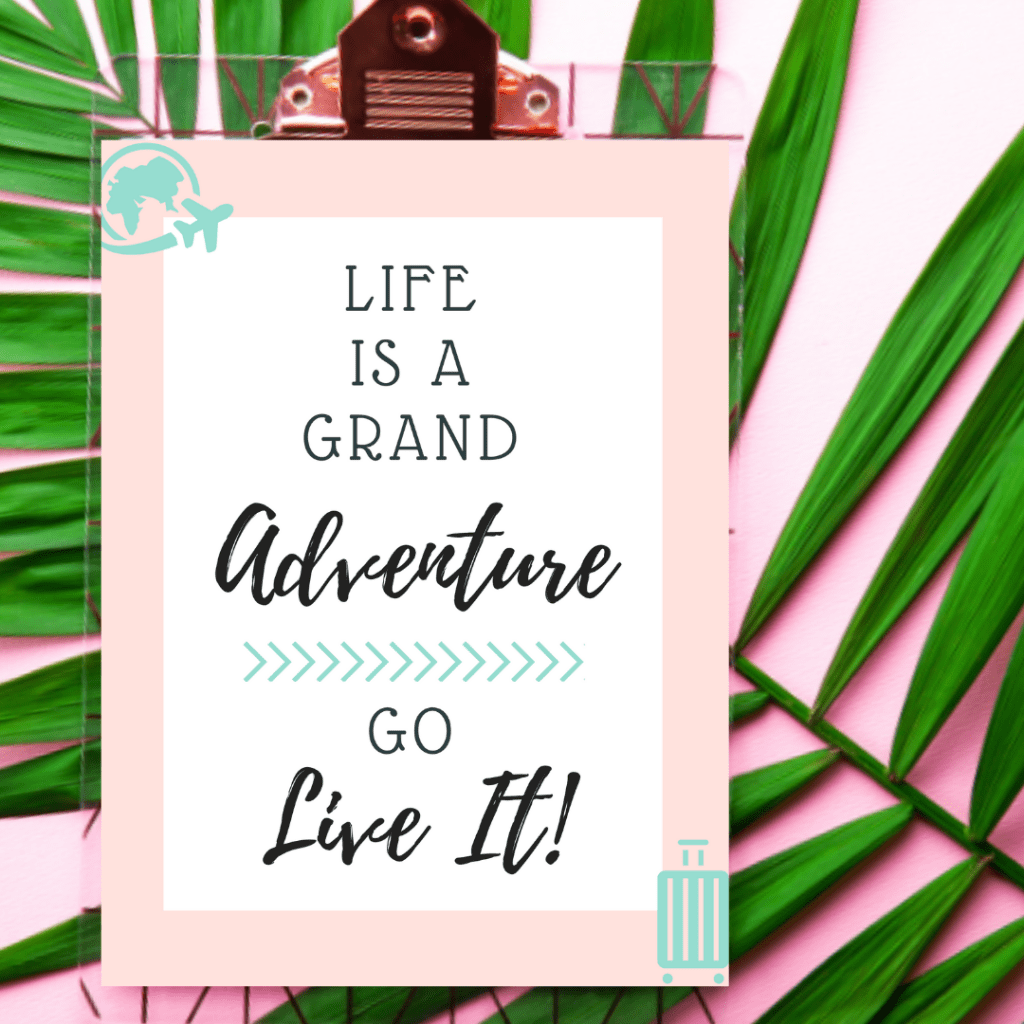 Life Is A Grand Adventure Go Live It - How To Budget For A Great Travel Experience
