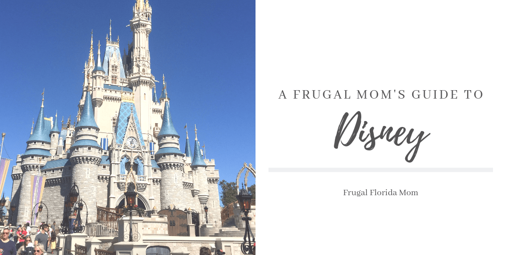 A Frugal Mom's Guide To Saving At Disney