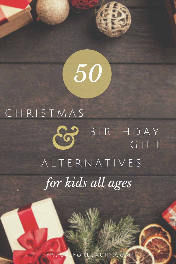 50 christmas gift alternatives for kids 50 birthday gift alternatives for kids best gifts