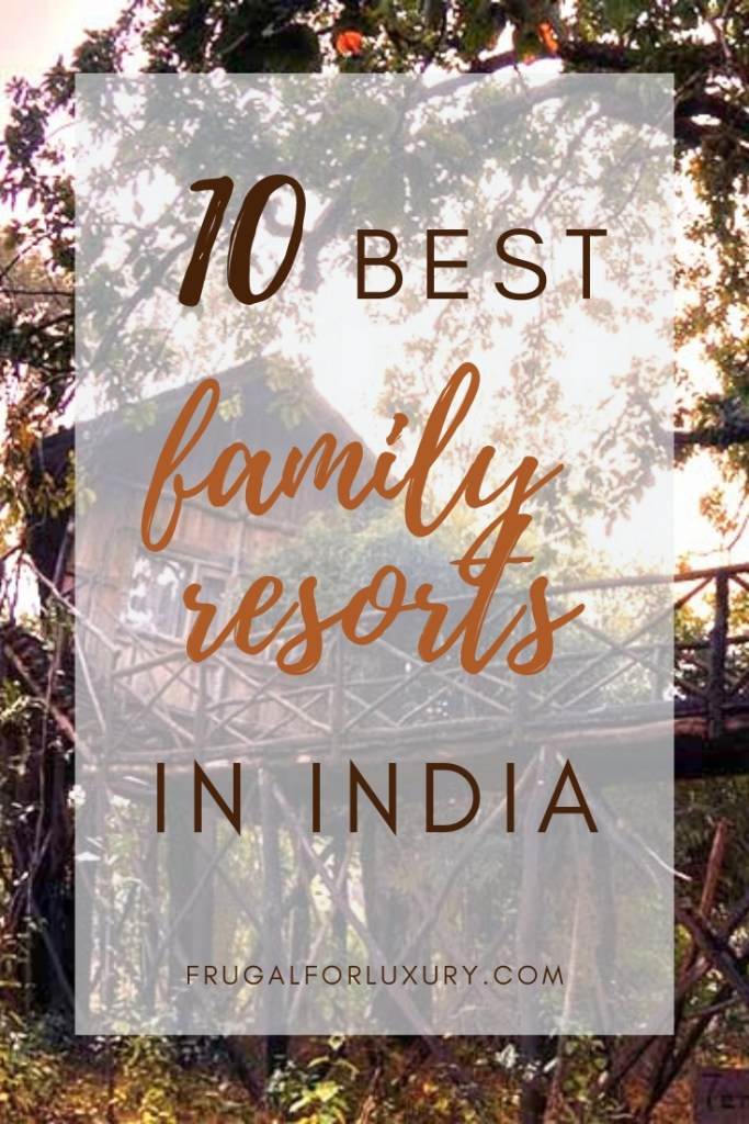 10 Best Family Resorts In India To Create Remarkable Family Memories | India Travel | India with Kids | Family Travel | Traveling with Kids | #indiawithkids #indiatravel #familytravel #india #indiafamilyresorts #familyresorts