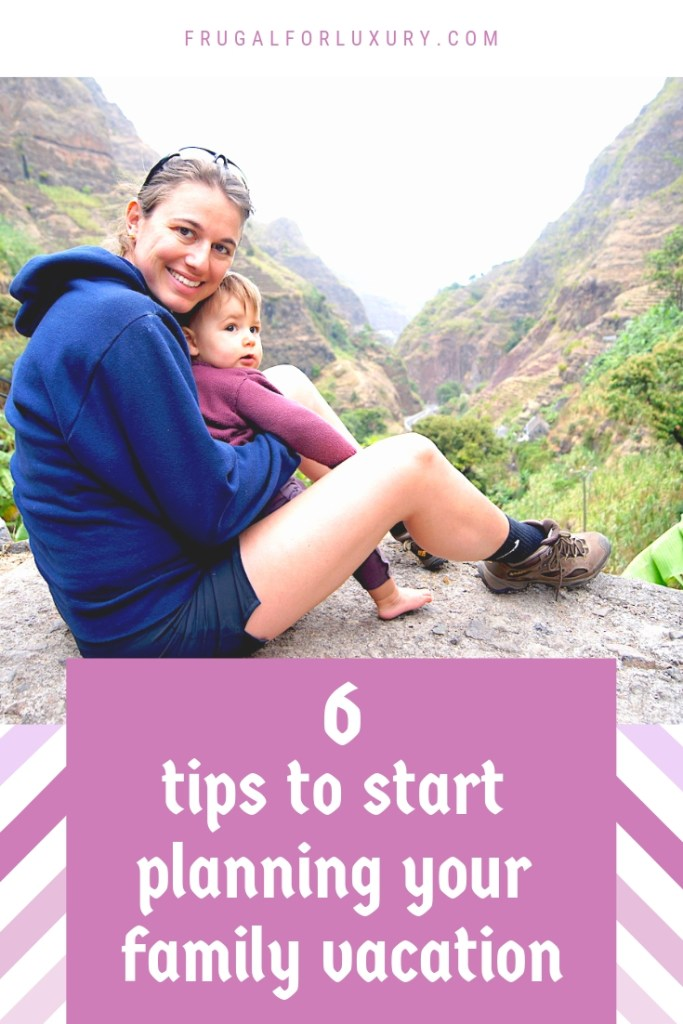 6 Tips to Start Planning Your Family Vacation | plan family vacation | vacation planning for families | Family travel | trip planning for families | family travel tips | #familytravel #familytraveltips #travelingwithkids #familytravelplanning #traveltips #travelblogger #familytravelblog #travelblog