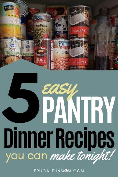 5 Easy Pantry Dinner Recipes | Frugal Fun Mom
