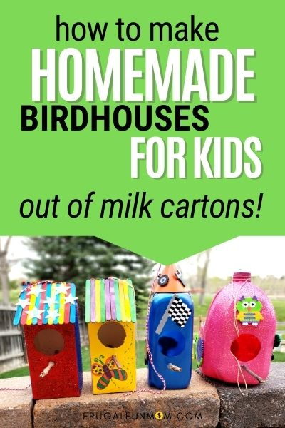 Homemade Bird Houses For Kids | Frugal Fun Mom