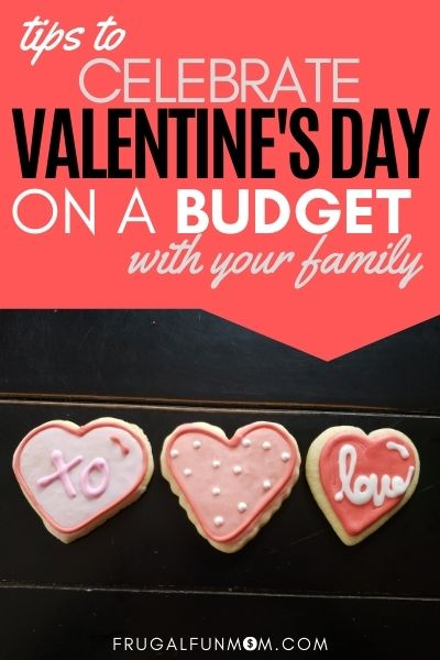 How To Celebrate Family Valentine's Day On A Budget | Frugal Fun Mom