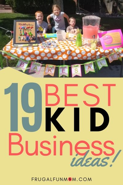 19 Best Kid Business Ideas | Frugal Fun Mom