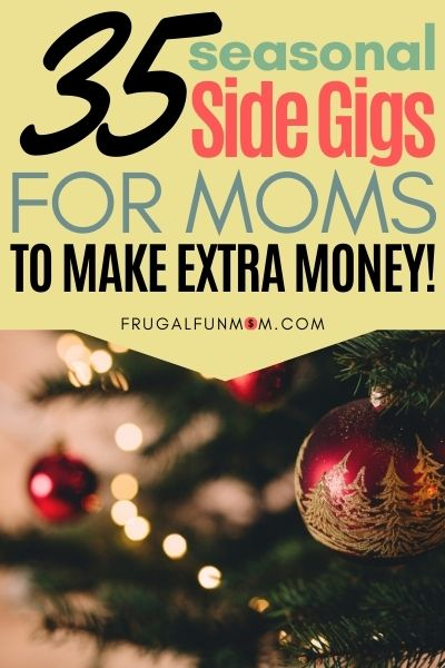 Seasonal Side Gigs For Moms To Make Extra Money | Frugal Fun Mom