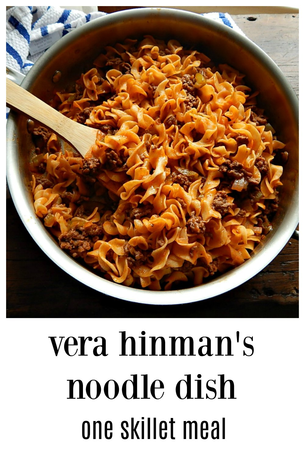 Vera Hinman's Noodle Dish, a simple down-home dish of ground beef & noodles. Kind of like Hamburger Helper but actually good! This was my fave dish growing up in the 1970s and I still love it. Under 30 minutes one skillet dinner. #OneSkilletNoodleDish #GroundBeefNoodleDish #HomemadeHamburgerHelper