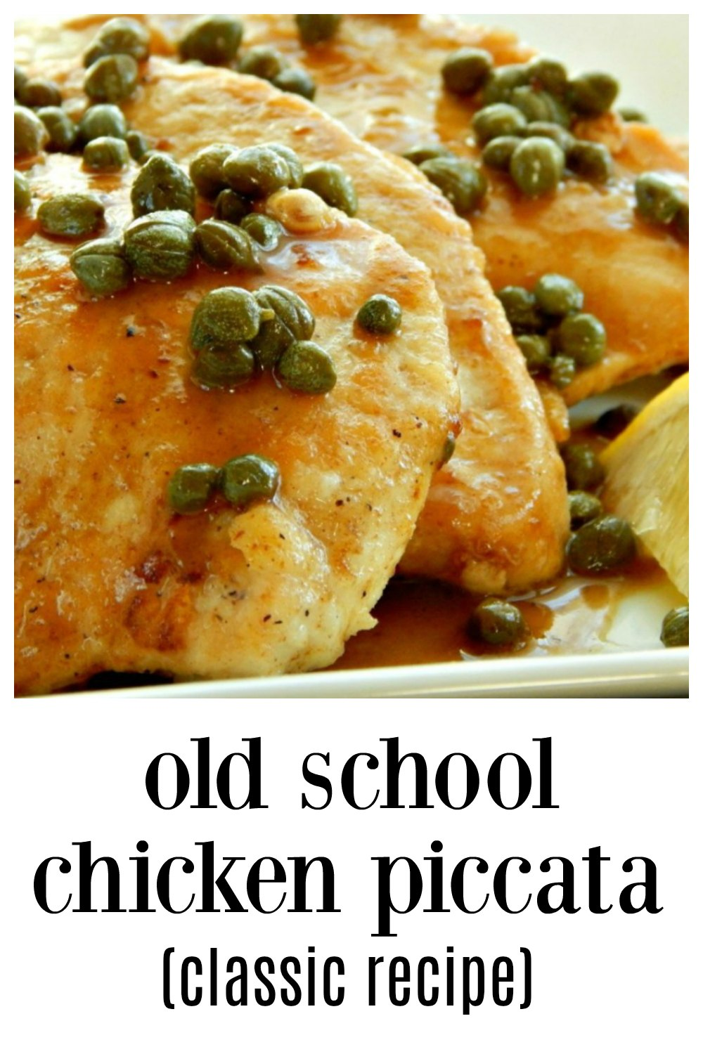 Old-School Classic Chicken Piccata is fast, easy & elegant and so delish! Lemon, capers, butter & a dash of wine make a vibrant, fresh dish. You'll look like a gourmet cook when you make this!! #ClassicChickenPiccata #ChickenPiccata #EasyChickenRecipe