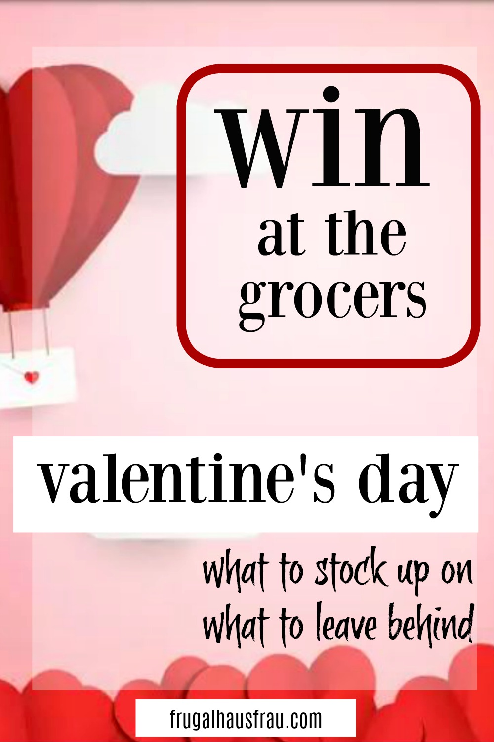 Even if you're not into Valentine's Day, you're going to be in to some of the sales once you learn to leverage those savings to your advantage! See what's likely to be on sale (it's not just candy) when it might be at a great price again, and get an idea of how much you should buy, what to avoid and how to save the most money on these items! #HolidayGrocerySales #SaveMoneyOnGroceries #HowToBuySmart #SaveMoneyOnGroceriesValentine'sDay #SaveMoneyValentines