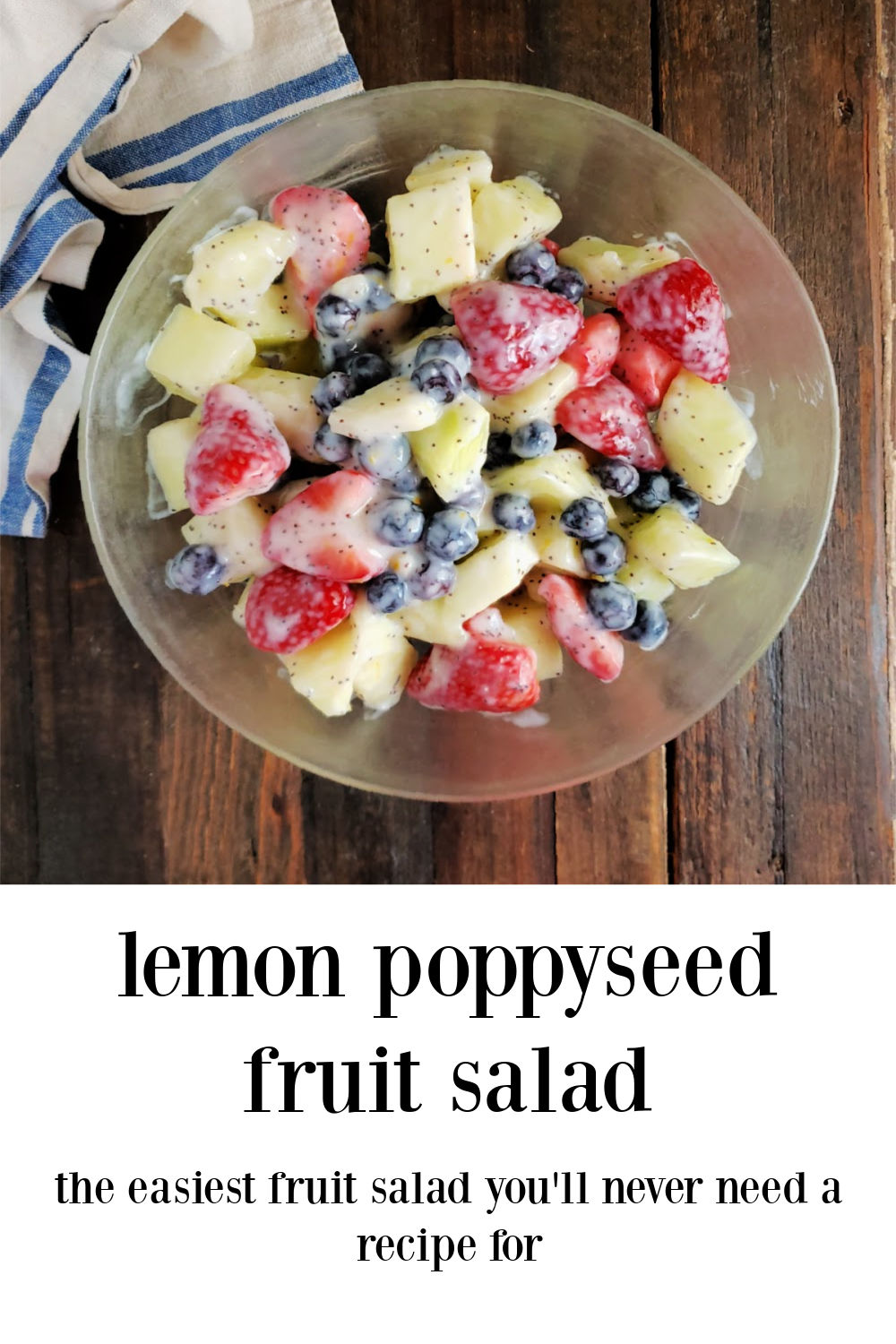Lemon Poppyseed - The Easiest Fruit Salad You'll Never Need A Recipe For. Seriously easy, quick to make and so delicious! It's embarrassingly easy! #LemonPoppyseedFruitSalad #FruitSalad