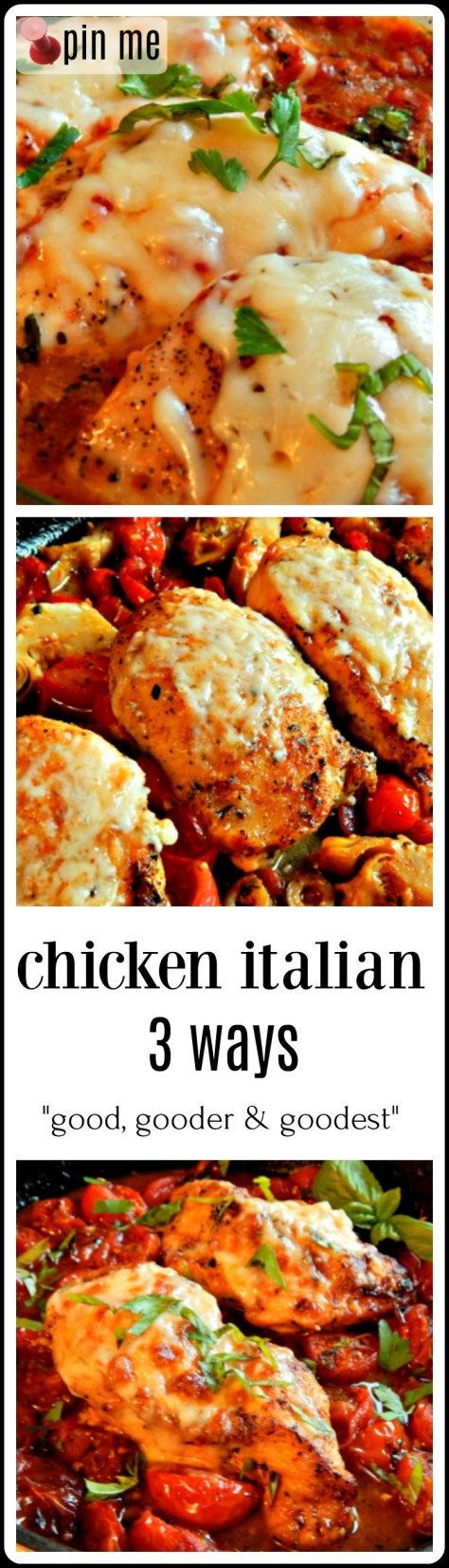 Chicken Italian made three ways, from simple budget friendly to more complicated gourmet