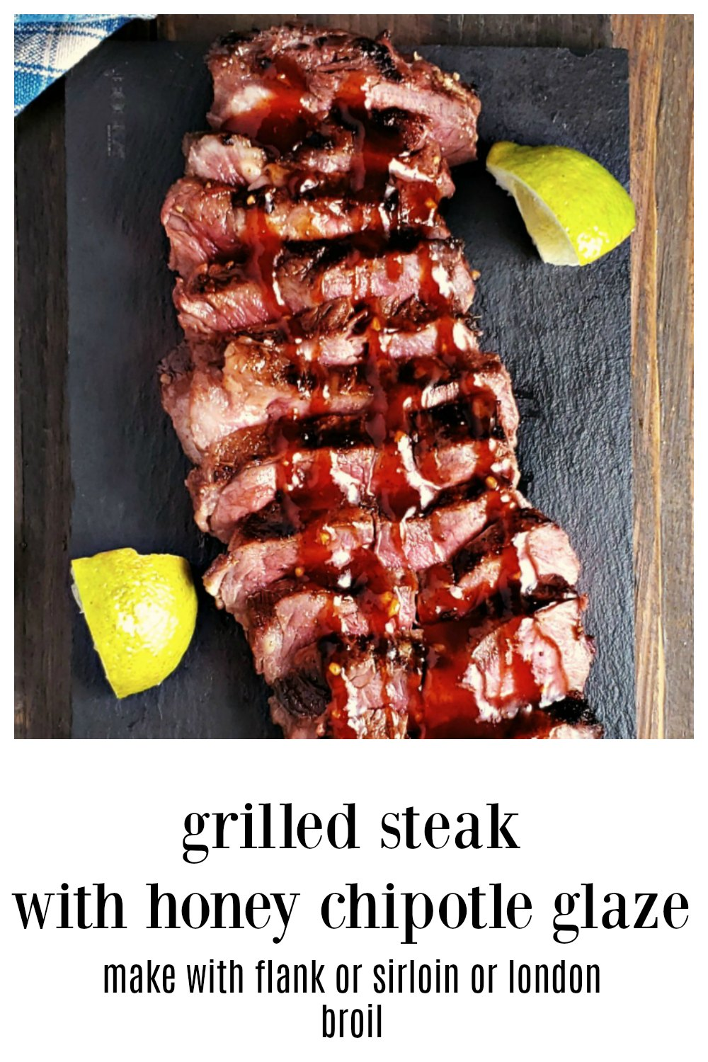 Grilled Steak with Honey Chipotle Glaze is gonna blow you away! Not any heat to speak of just a lot of personality. It's going to be your new fave! This glaze is fab on just about any steak and I often make it with sirloin when flank is too pricey! #GrilledSteak #FlankSteak #GrilledFlankSteak #SteakChipotleGlaze #GrilledSteakHoneyChipotleGlaze