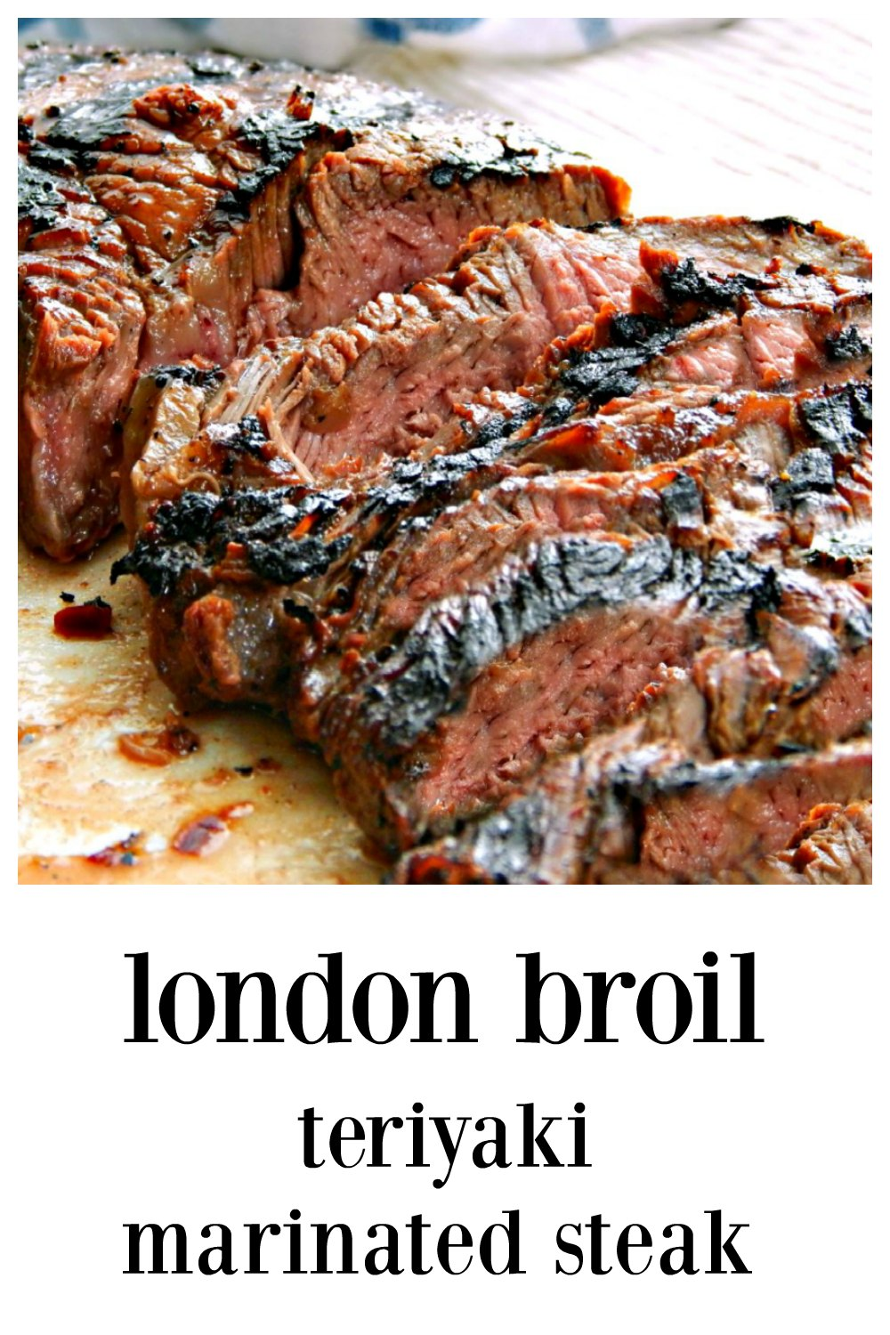 London Broil, Teriyaki Marinated Steak is an American classic, despite the name! The updated marinade is seared into the steak! Flavor for days! #LondonBroil #FlankSteak #TeriyakiMarinatedSteak #GrilledSteak