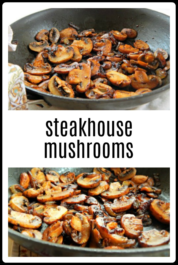 Steakhouse Mushrooms are an easy side for steak or maybe for roasted chicken. You're going to love this simple, scrumptious recipe with a few twists for the best Steakhouse Mushrooms. #Steakhouse Mushrooms