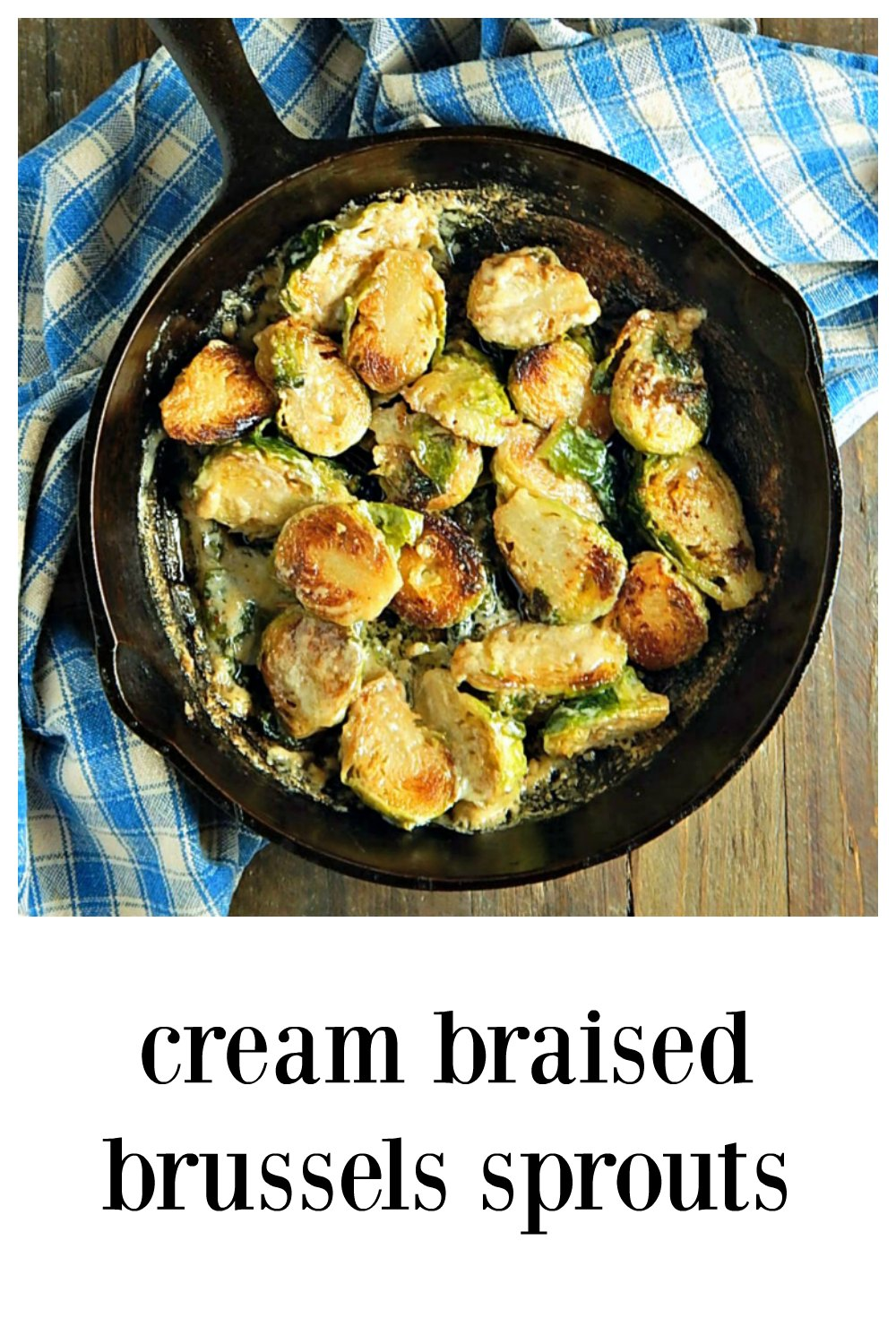 Cream Braised Brussels Sprouts are decadent and a fabulous side for a steak. They're tenderly braised until they're soft & luscious. Super easy but needs a bit of attention at the end. #BrusselsSprouts #BraisedBrusselsSprouts #CreamBraisedBrusselsSprouts #SteakkhouseBrussels
