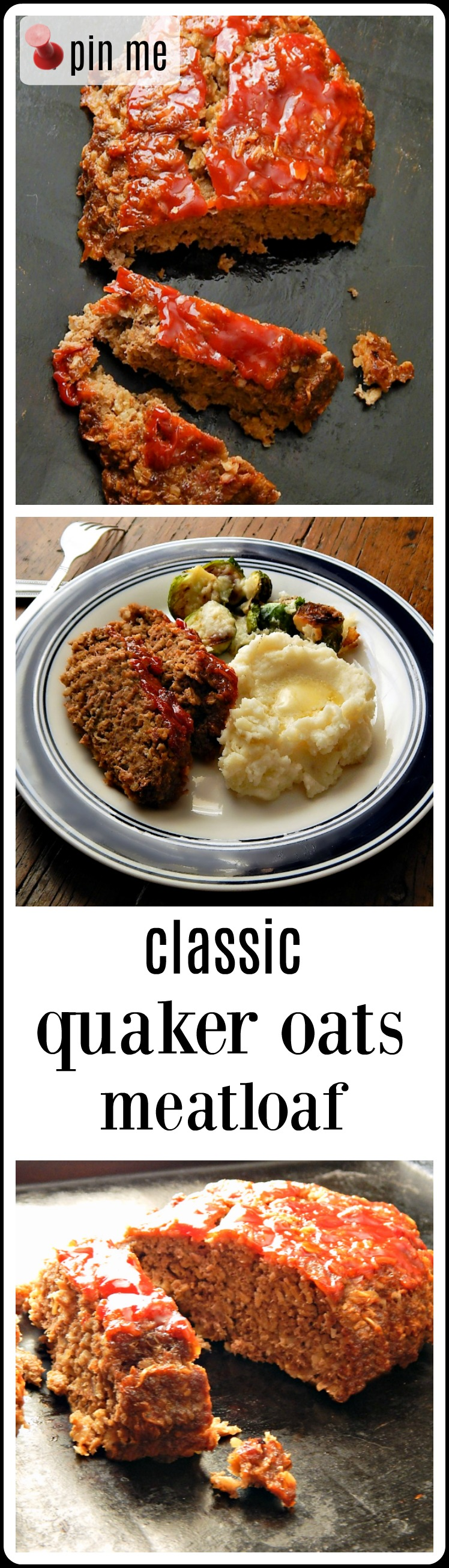 Classic Quaker Oats Meatloaf - This is the recipe, the one you grew up on that's been around since the 60's...eating this meatloaf is like coming home and it's so easy to make a child can do it! #QuakerOatsMeatlof