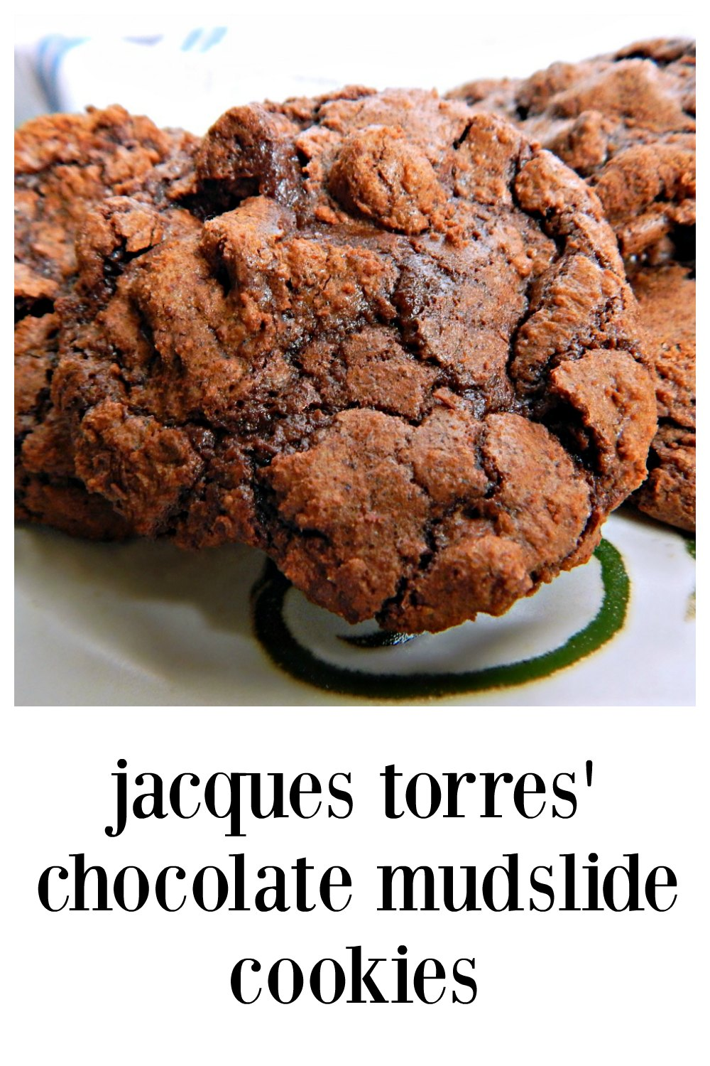 Jacques Torres' Chocolate Mudslide Cookies are a must make. They are chocolate on chocolate on chocolate. They'll ruin you for any other cookie! #JaquesTorres #JacquesTorresChocolateCookie #JacqusTorresChocolateMudslideCookie #ChocolateChocolateChip