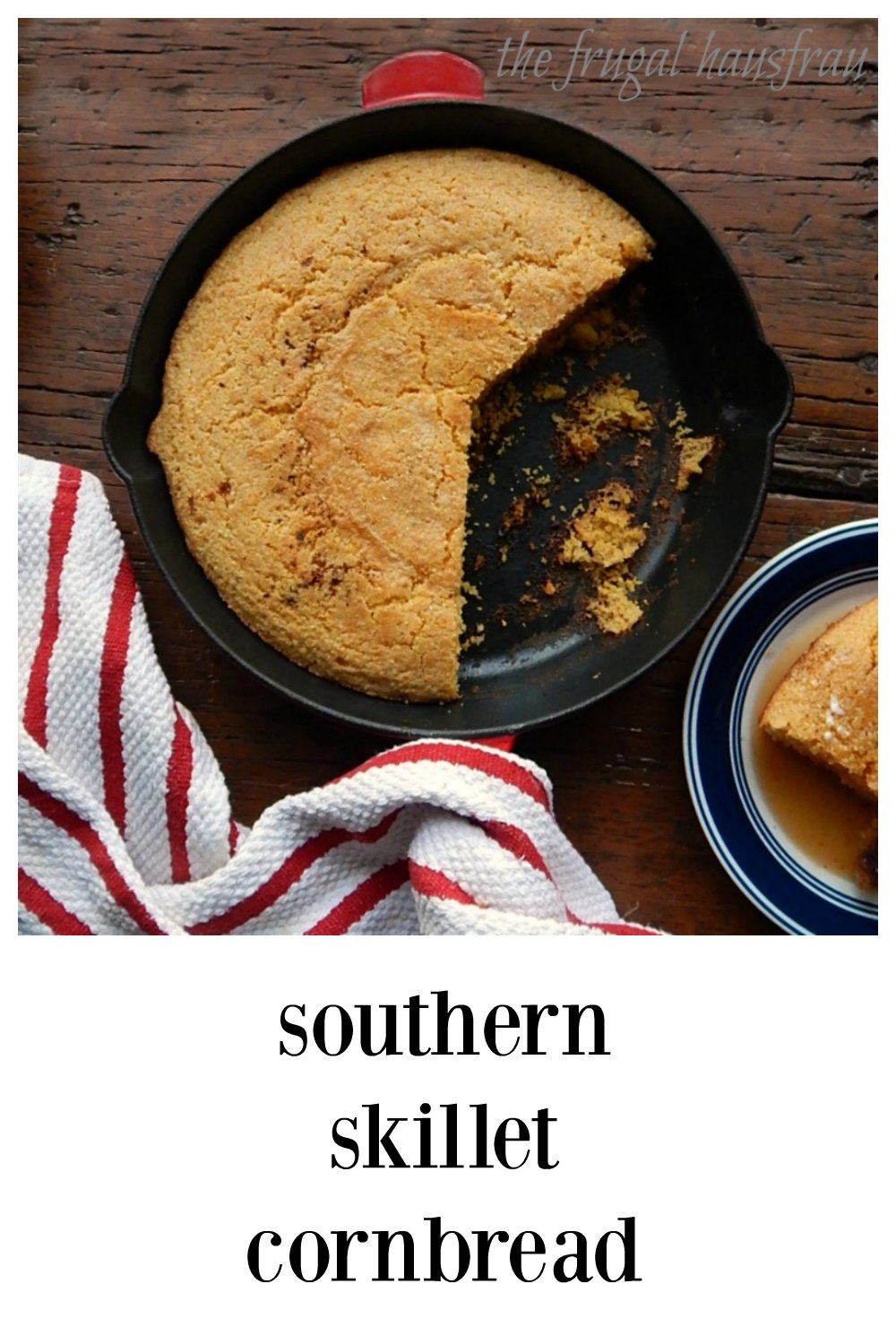 This is real deal Southern Skillet Cornbread; crumble it in soup, top with butter and/or syrup or make Cornbread Dressing or Salad. Quick and easy; takes less than 30 minutes. #SouthernCornbread #SkilletCornbread #SouthernSkilletCornbread #CornbreadBaconDrippings
