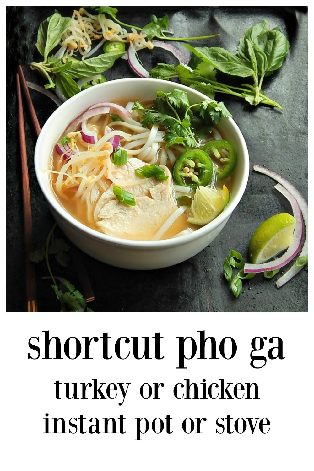 Shortcut Pho Ga Vietnamese Chicken Noodle Soup is fast & easy; Make it with chicken or with your leftover Thanksgiving Turkey! Instant Pot or Stovetop. #PhoGa #ShortcutPhoGa #PhoGaTay #VietnameseChickenSoup #SoupFromLeftoverTurkey #VietnameseChickenSoup #SoupFromLeftoverTurkey
