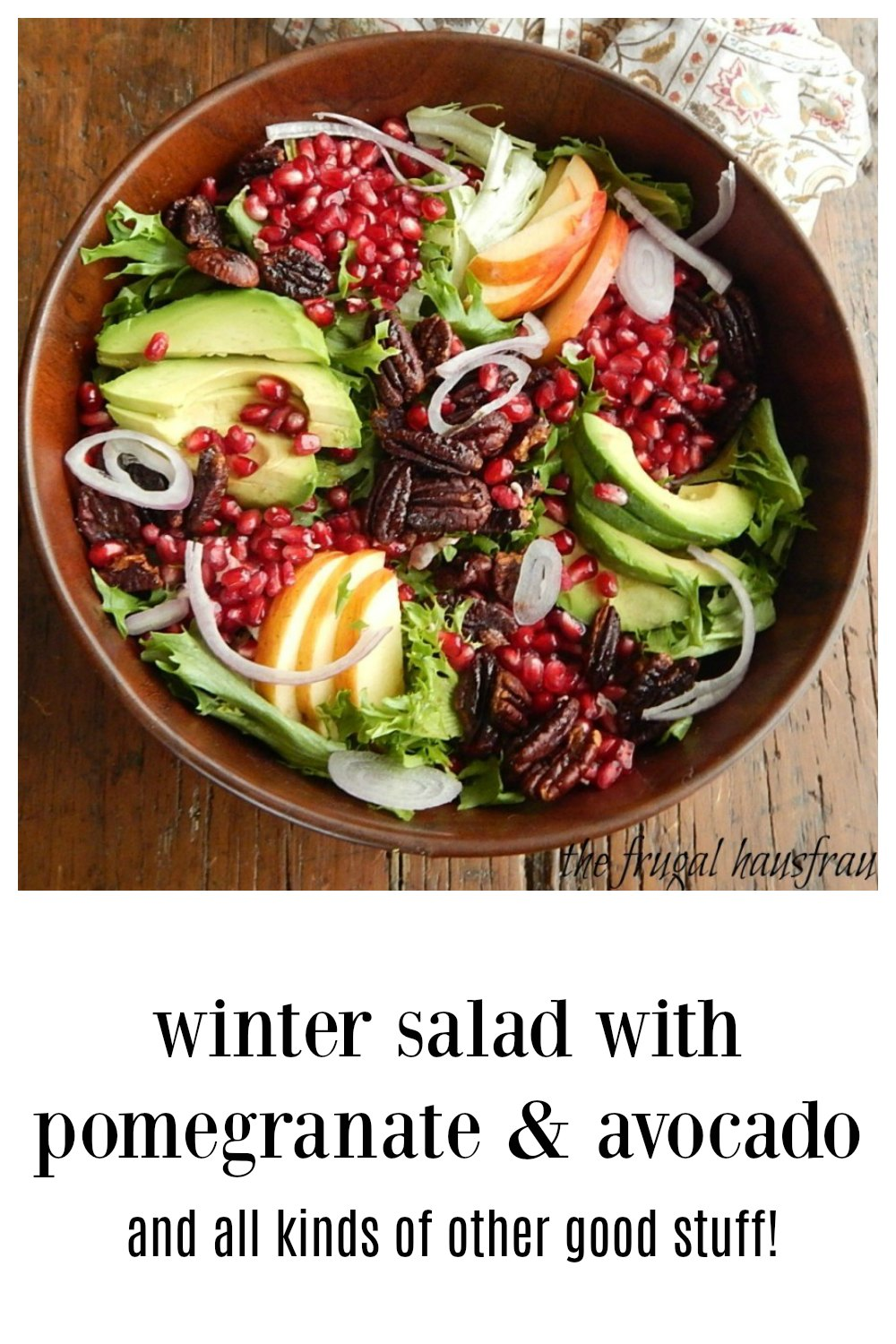 Winter Salad with Avocado, Pomegranate is a fabulous salad for any winter holiday! It's everything good. Refashion with leftover turkey after the holidays. Choice of three dressings. #WinterSalad #WinterSaladAvocadoPomegranateApplePecans #HolidaySalad