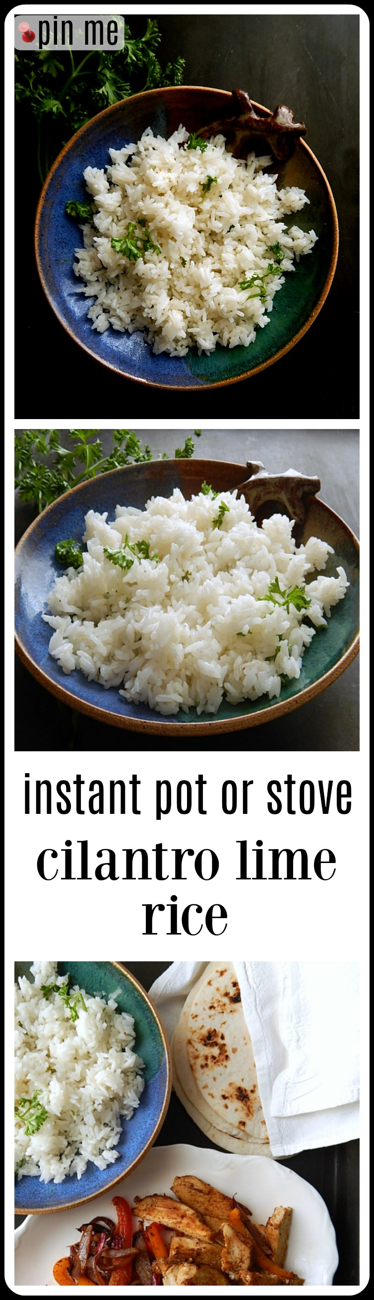 Cilantro Lime Rice - Instant Pot or Stove Top. A perfect side for anything Mexican or Southwestern.