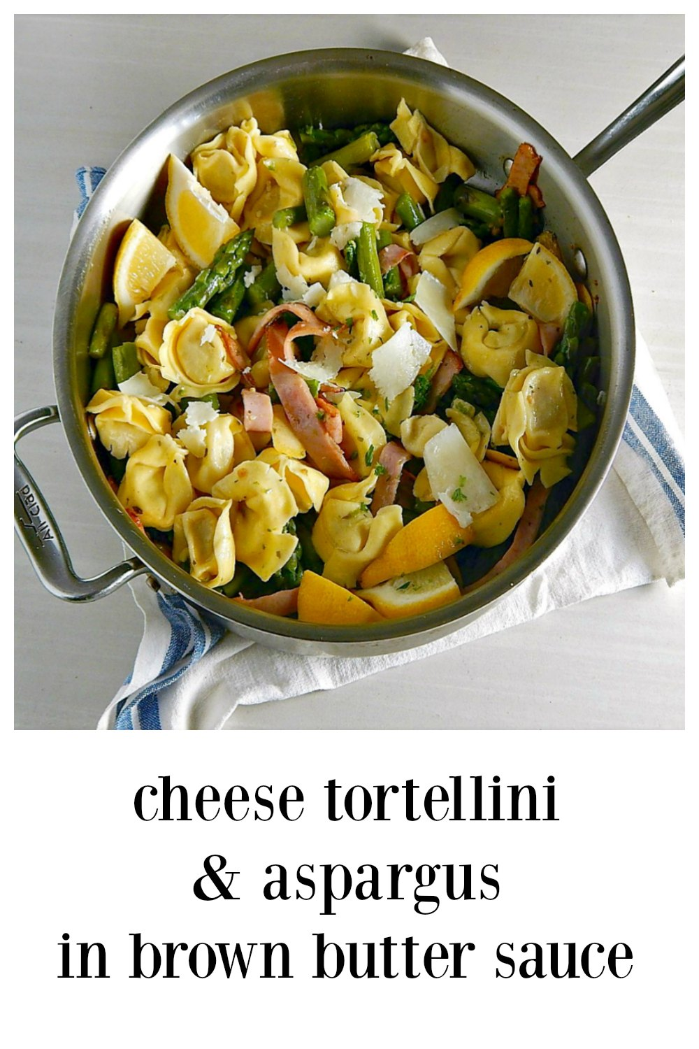 Cheese Tortellini & Asparagus in Brown Butter Sauce - A fab way to freshen up any tortellini and done in about 20 minutes! #CheeseTortelliniBrownButter #PastaBrownButter #CheeseTortelliniRecipe #MostlyPantryRecipe