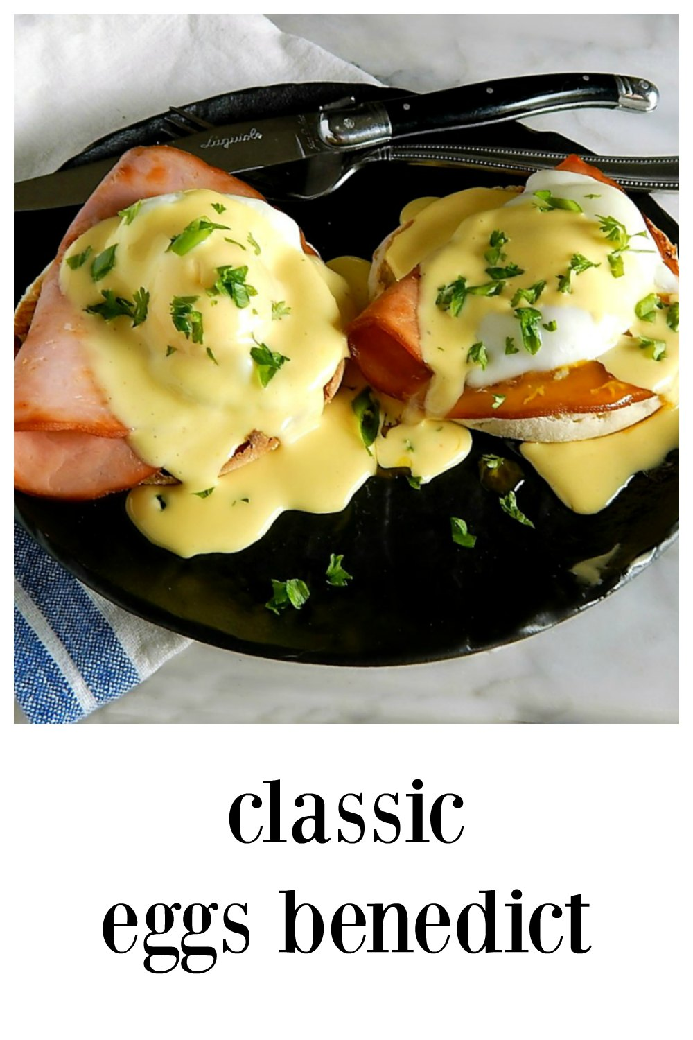 Classic Eggs Benedict. The big secret is how easy it is. Eggs over English muffins & ham, napped with Hollandaise. I'll show you how to juggle it all to get it to the table. #ClassicEggsBenedict #EggsBenedict #Breakfast #Brunch #LeftoverHam #CanadianBacon #EggDishes