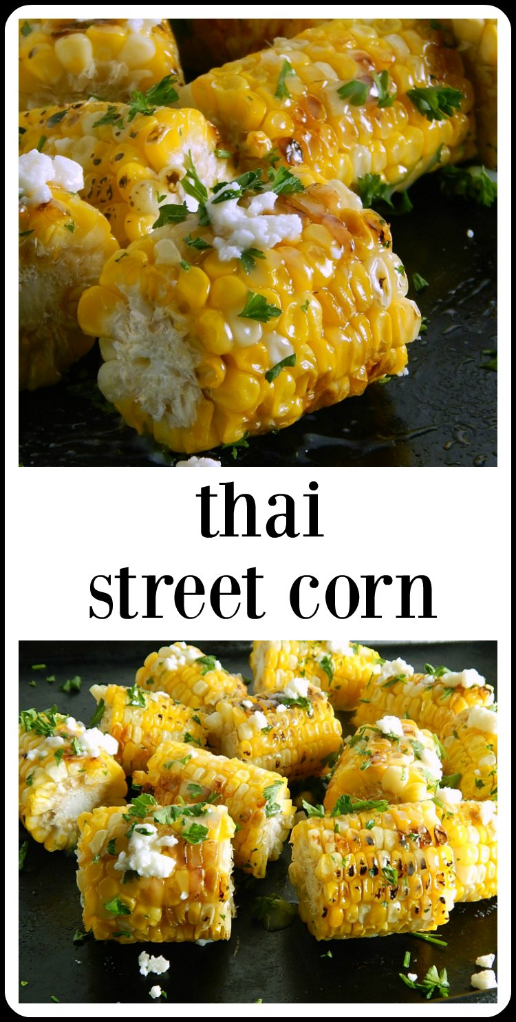 Thai Street Corn: Surprising! Delicious! Addictive! Sweet, sour, salty, and earthy all at the same time. Move over, Mexican Street Corn! #ThaiStreetCorn