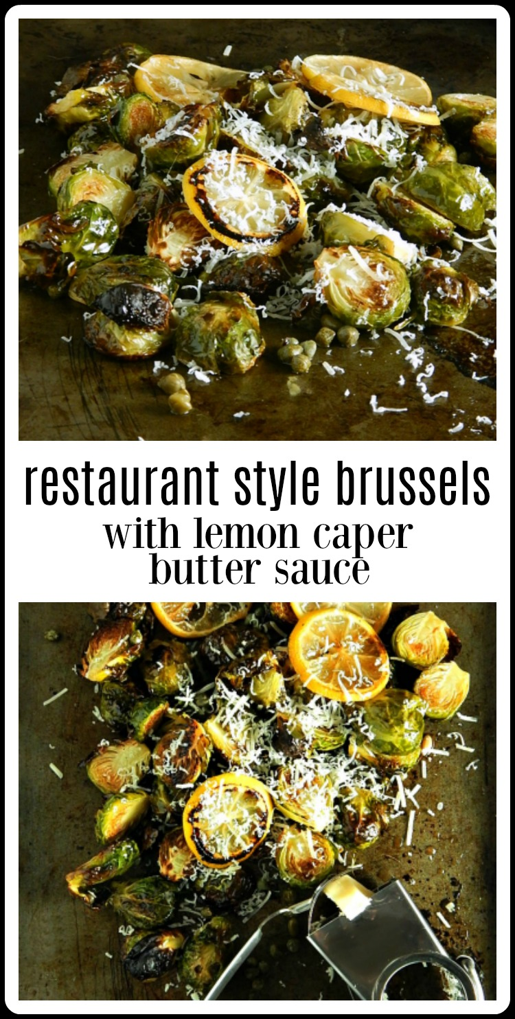 This simple easy Restaurant Style Brussels with Lemon Caper Butter Sauce is a beautiful dish; Make it for an appetizer or a side. So fresh, so delish and so different! #RoastedBrusselsSprouts #OvenRoastedBrusselsSproutsLemonySauce #RestaurantStyleBrusselsSprouts