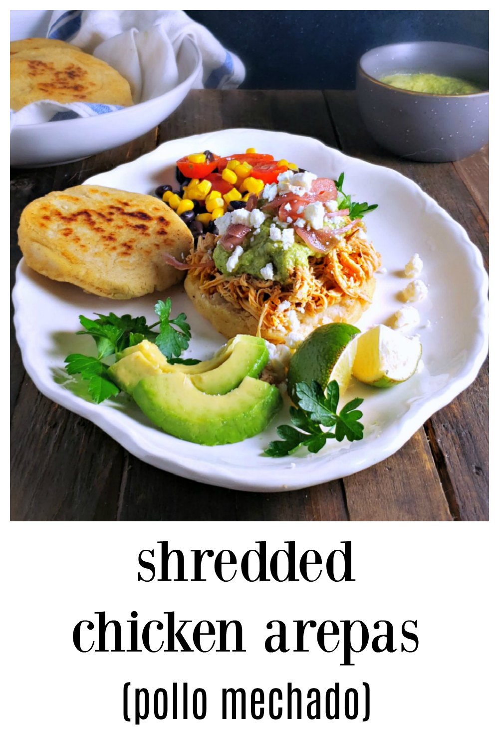 Shredded Chicken (Pollo Mechado) Arepas - Easy to make and a high payoff in flavor! You're gonna look like a pro when you serve these lovely Arepas to anyone! #Arepas #ChickenArepas #ShreddedChickenArepas #PolloMachado #PolloMechadoArepas #Venezuelan