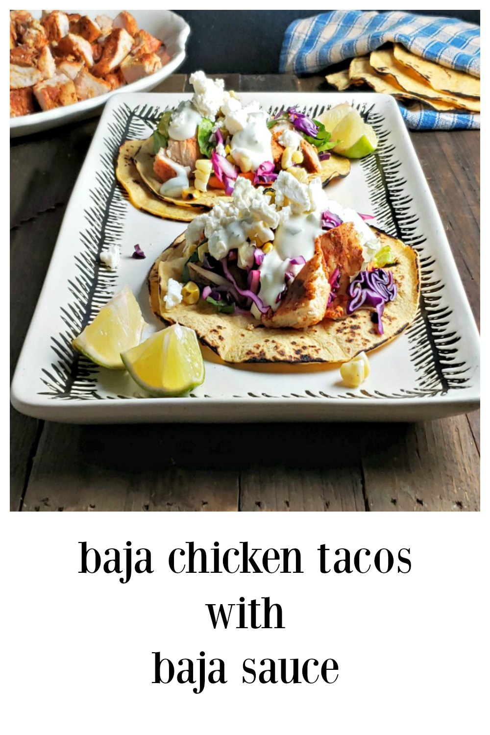 Baja Chicken Tacos & Baja Sauce - You'll never want to go out again when the party is at your house!! Easy, grill or cook in. Flavor for days and that Baja Sauce!!! #Street Tacos #BajaTacos #BajaChickenTacos #ChickenTacos #Grilled Tacos