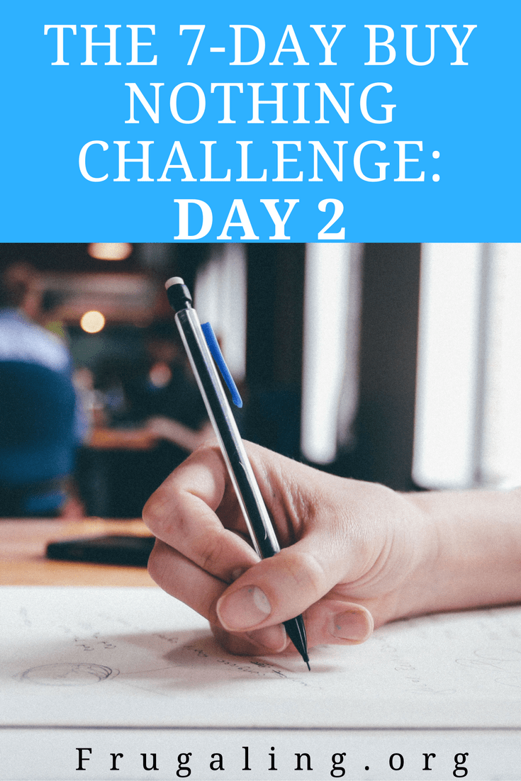 THE 7-DAY BUY NOTHING CHALLENGE: DAY 2