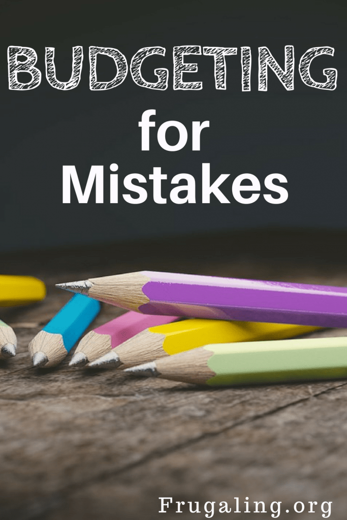 Over a large period of time, you're going to slip up. You're human. But at the heart of this article is a key question: Are you budgeting for mistakes?