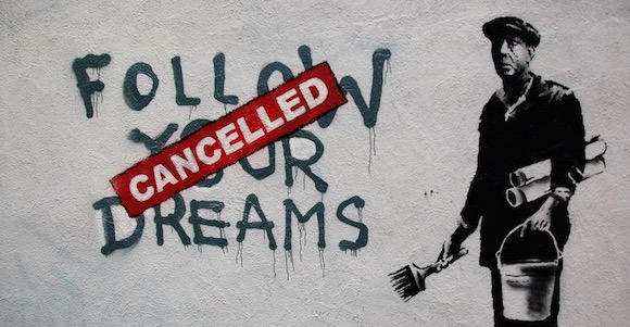 Banksy Follow Your Dreams Cancelled