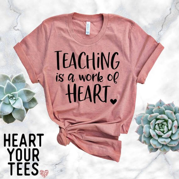 Teaching Is A Work Of Heart Shirt