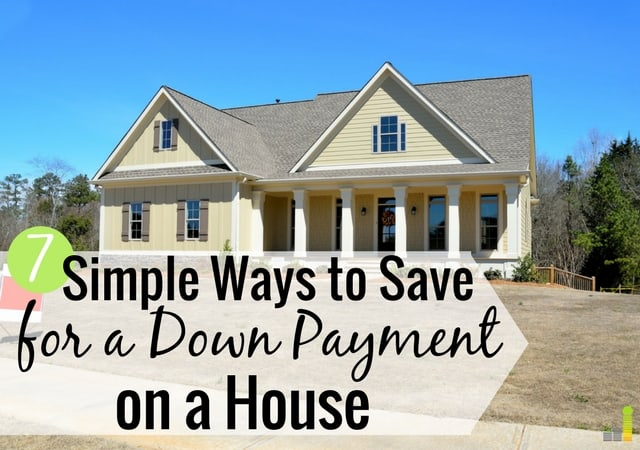 7 Simple Ways To Save For A Down Payment On A House